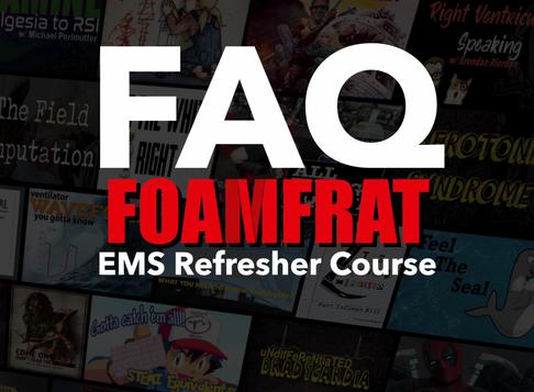 FOAMfrat EMS Refresher FAQ