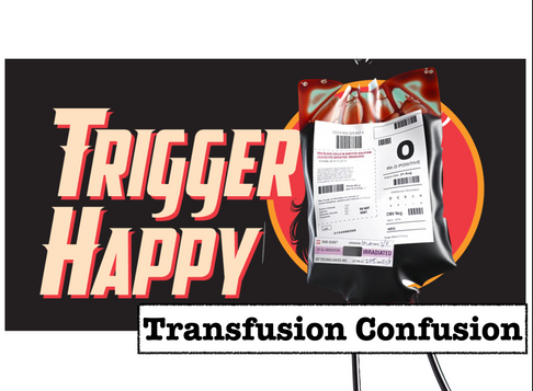 Podcast 59 - Trigger Happy (Transfusion Confusion) w/ Andrew Fisher