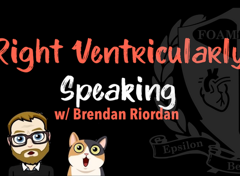 Podcast 80 - Right Ventricularly Speaking w/ Brendan Riordan