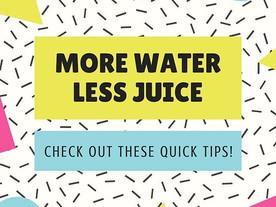 Pop of Knowledge: Water > Juice!