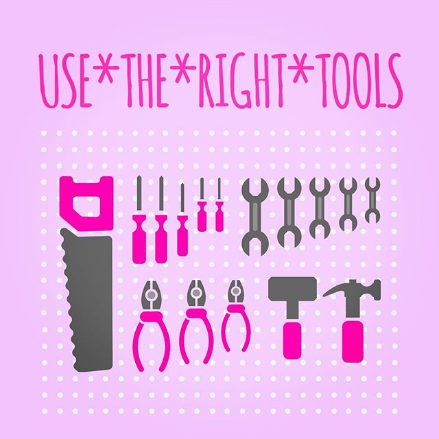 Pop of Knowledge: Use The Right Tools!