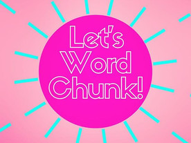 Pop of Knowledge: Word Chunking!