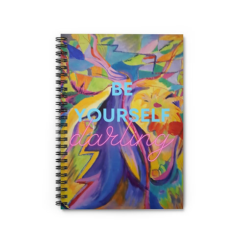 Be Yourself, Darling! Spiral Notebook - Ruled Line