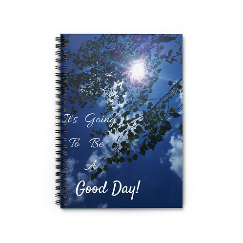 It's Going To Be A Good Day! Spiral Notebook - Ruled Line