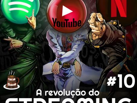 A Revolução do Streaming | Café na Taverna #10