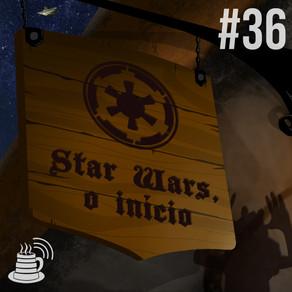 Star Wars, o início | Café na Taverna #36