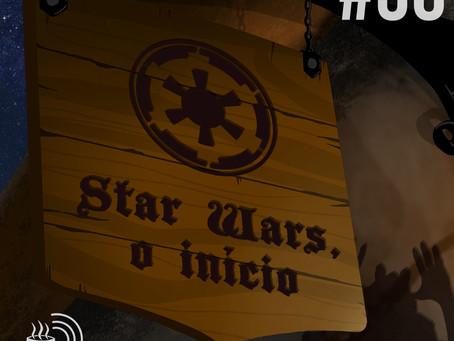 Star Wars, o início   Café na Taverna #36