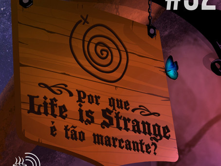 Por que Life is Strange é tão marcante? | Café na Taverna #32