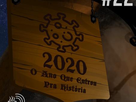 2020, O Ano que Entrou pra História | Café na Taverna #22