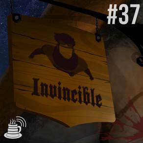 Invincible | Café na Taverna #37