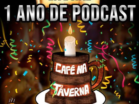 Especial 1 Ano de Podcast | Café na Taverna #19