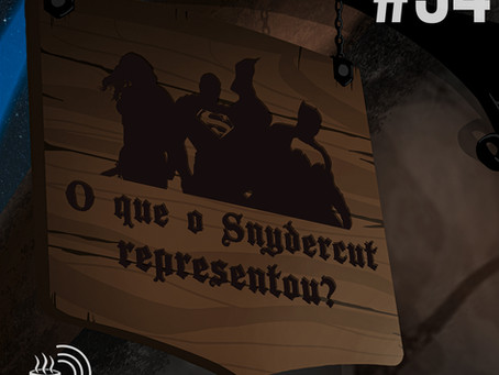 O que o Snydercut representou? | Café na Taverna #34