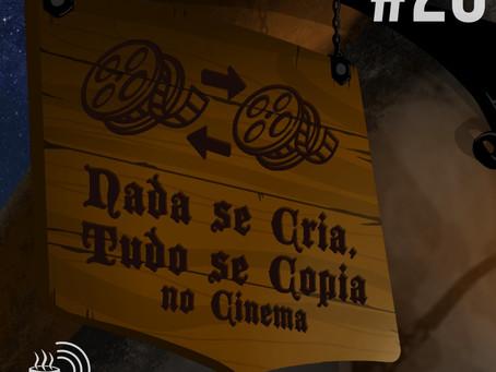 Nada se Cria, Tudo se Copia no Cinema | Café na Taverna #26