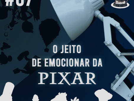 O Jeito de Emocionar da Pixar | Café na Taverna #7