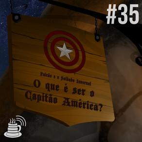 Falcão e o Soldado Invernal: O que é ser o Capitão América? | Café na Taverna #35