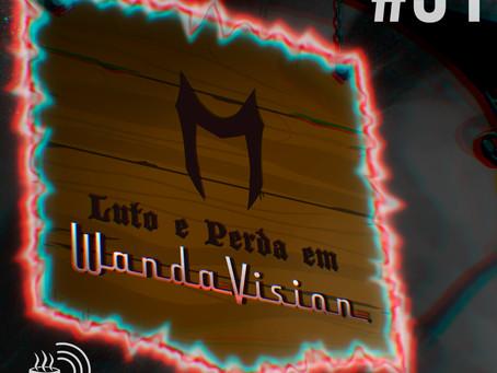 Luto e Perda em WandaVision | Café na Taverna #31