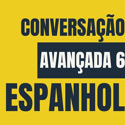Espanhol: Conversação Avançada 6 (C)