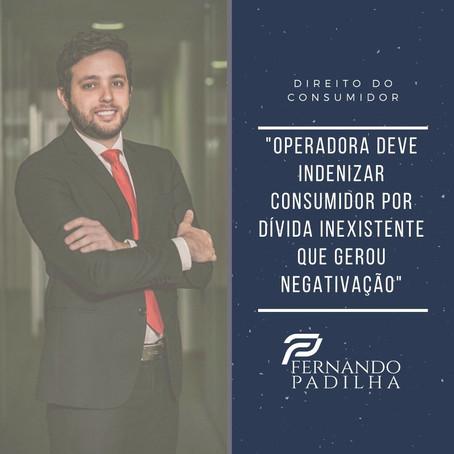 Operadora deve indenizar consumidor por dívida inexistente que gerou negativação