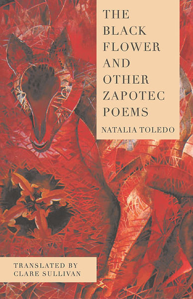 Nta Longlist The Black Flower And Other Zapotec Poems By