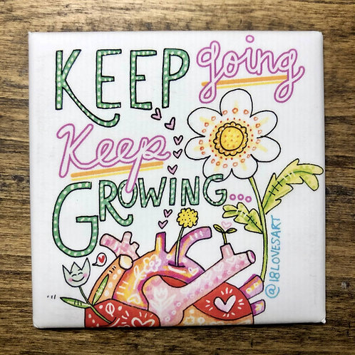 """""""Keep Growing"""" Square Magnet"""