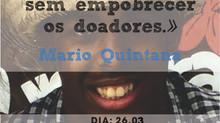 """O sorriso enriquece os recebedores sem empobrecer os doadores."" Mario Quintana"