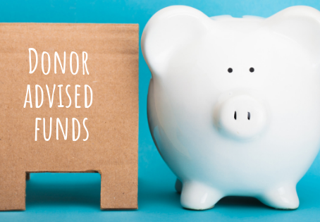 What Are Donor Advised Funds and How Do They Work?