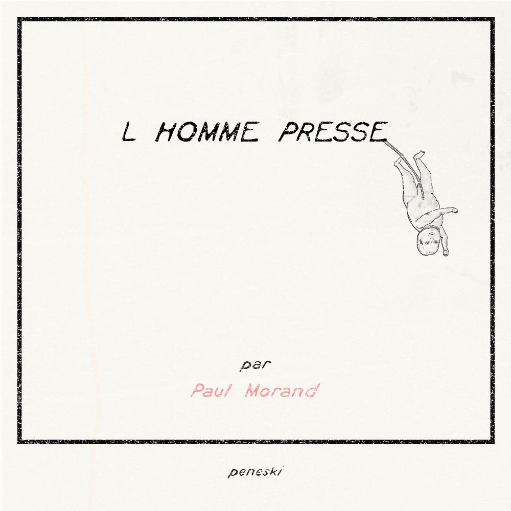 L'homme pressé - Paul Morand, juillet 2020