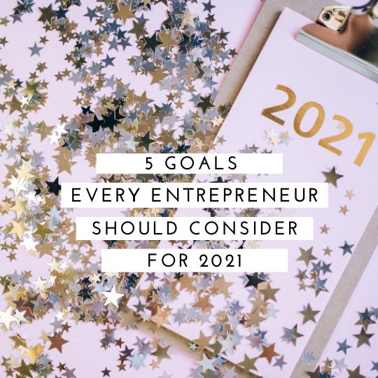 5 Goals for Every Entrepreneur