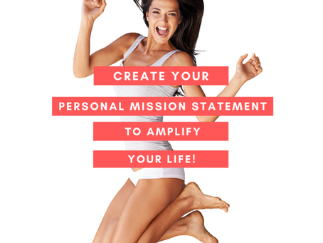 Secrets to a Personal Mission Statement to Amplify Your Life