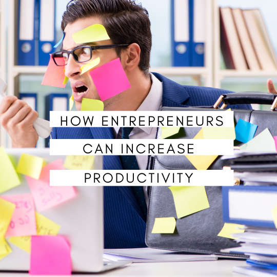 tips for entrepreneurs to increase productivity