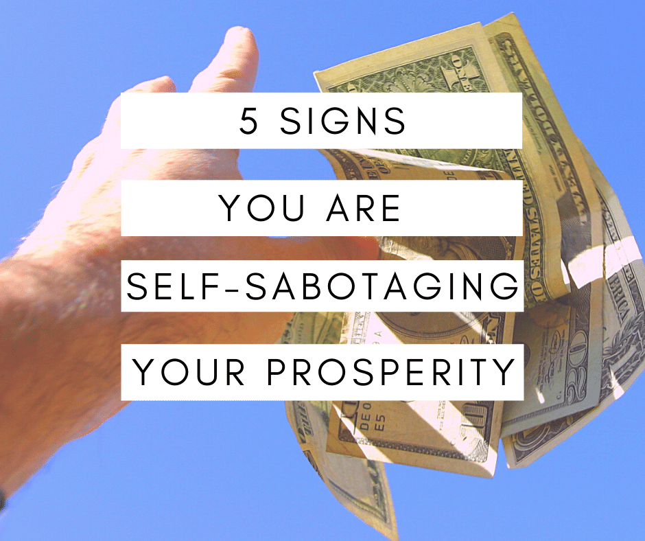 are you self sabotaging your prosperity