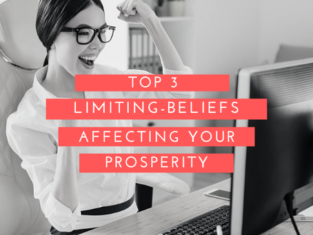 Top 3 Self-Limiting Beliefs Affecting Your Prosperity