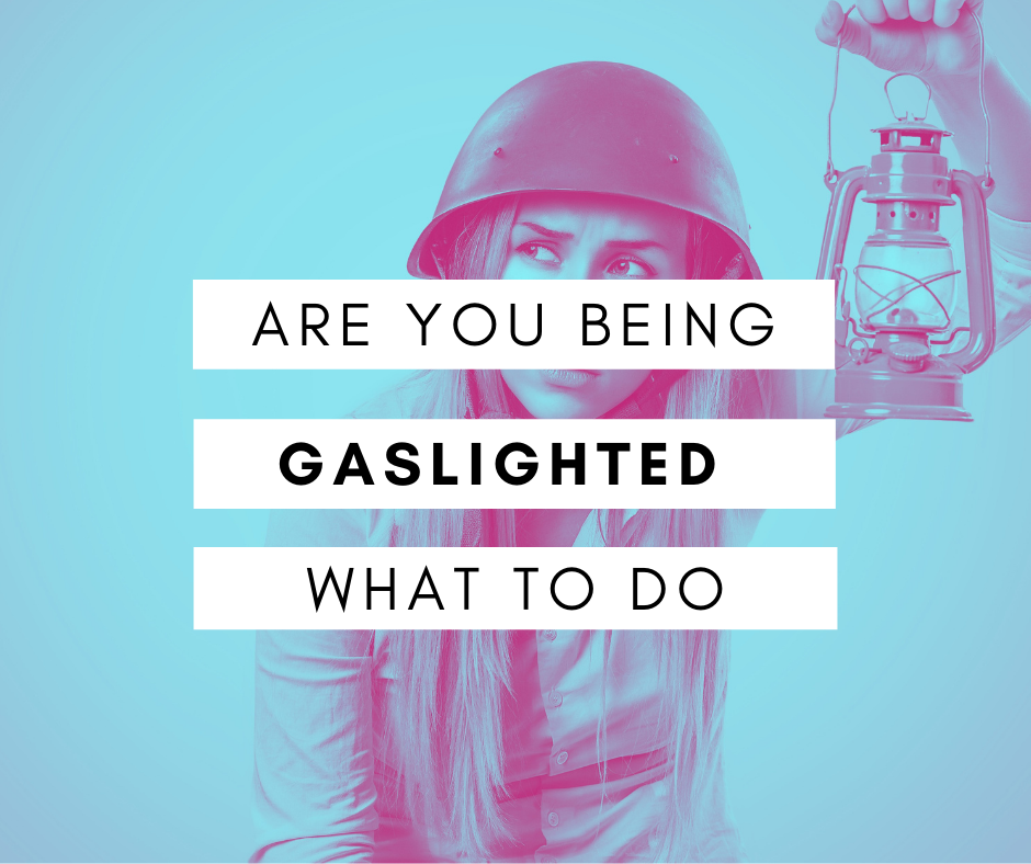 are you being gaslighted and what to do