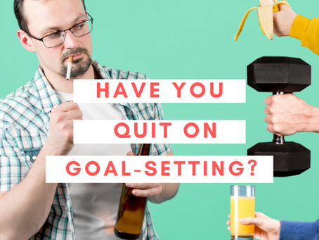 Have You Quit on Goal Setting?