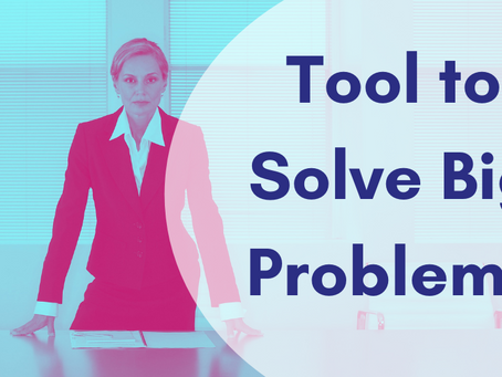 Tool Used By Top Leaders to Solve Big Problems