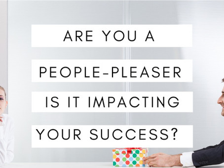 Are You A People Pleaser and It's Impacting Your Success