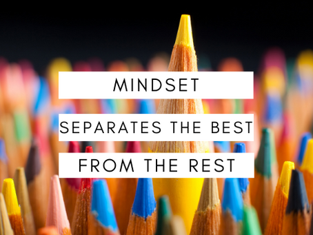 Mindset is What Separates the Best from the Rest