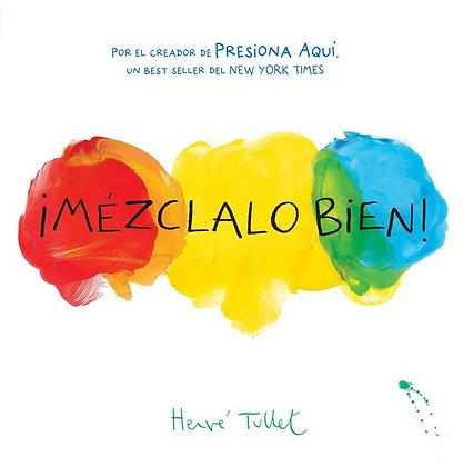 Mezclalo Bien! (Mix It Up! Spanish Edition)