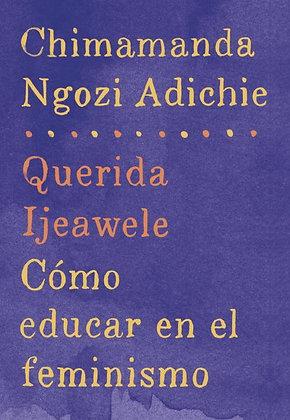 Querida Ijeawele: Cómo educar en el feminismo