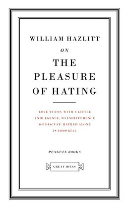 Great Ideas On the Pleasure of Hating