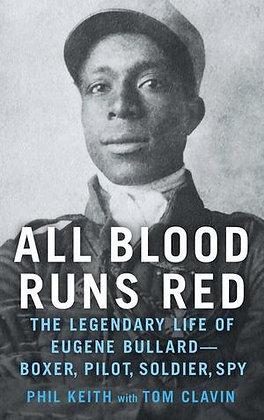 All Blood Runs Red: The Legendary Life of Eugene Bullard