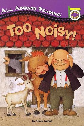 Too Noisy!