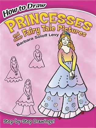 How to Draw Princesses and Other Fairy Tale Pictures