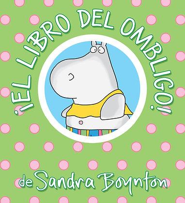 ¡El libro del ombligo! / The Belly Button Book! Spanish Edition