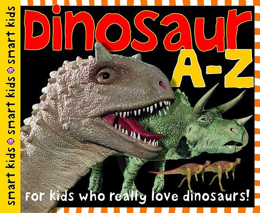 Smart Kids: Dinosaur A to Z