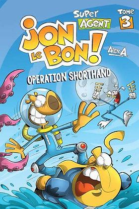 Jon Le Bon: Operation Shorthand Book 3
