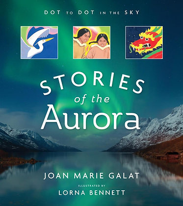 Dot to Dot in the Sky: Stories of the Aurora