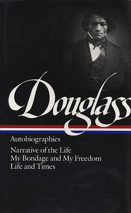 Frederick Douglass: Autobiographies (LOA #68)