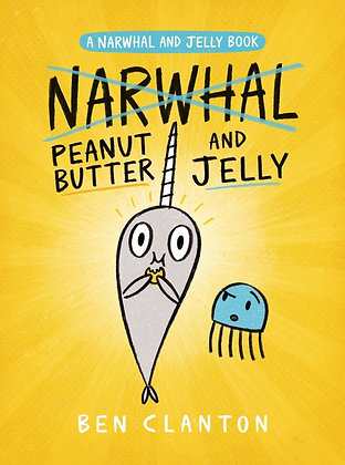Peanut Butter and Jelly (Narwhal and Jelly Book #3)
