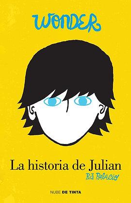 Wonder: La historia de Julián / The Julian Chapter: A Wonder Story